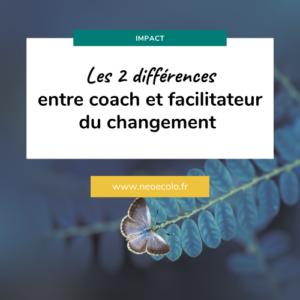 deux différences entre coach et facilitateur du changement écologique